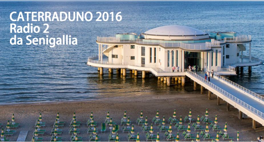 7 luglio 2016 in diretta dal Caterraduno di Senigallia